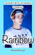 Short BTS Stories Presents: Rainbow (Hiatus) by betweenSaLangit