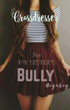 Crossdresser for my sister's bully (BxB) by Nebbia8
