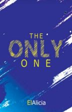 THE ONLY ONE by ElAlicia