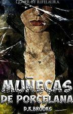 Muñecas De Porcelana by DKBrooks
