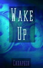 Wake Up by Cadapech