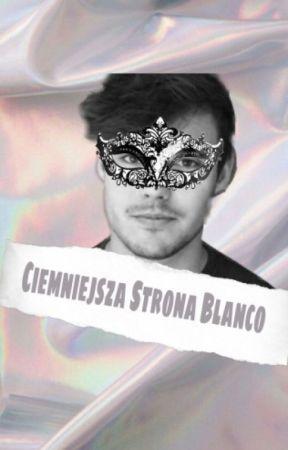 Ciemniejsza strona Blanco by Nacikkk9