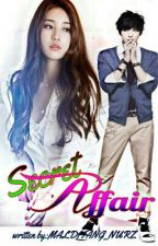 Secret Affair [ Completed ] by malditang_nurz