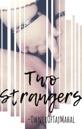 Two Strangers by OwnerOfTajMahal