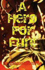 A Hero for Fun (RWBY harem x Male Saitama Reader) by ZeldaMaster64