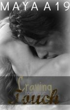 Craving for your touch by mayaa19
