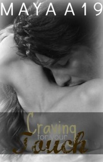 Craving for your touch