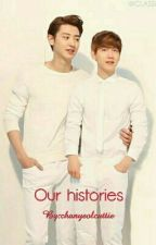 Our histories by chanyeolcuttie