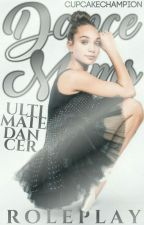 (CLOSED} Dance Moms Ultimate Dancer Competition Roleplay by CupcakeChampion