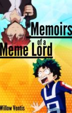 Memoirs of a Meme Lord by lothcatwillow