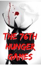The 76th Hunger Games by FrozenPandaGirl