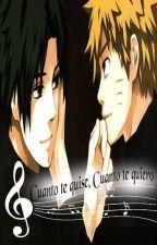 Cuanto te quise, Cuanto te quiero (Naruto: Sasunaru)- Songfic by FullbusterFic
