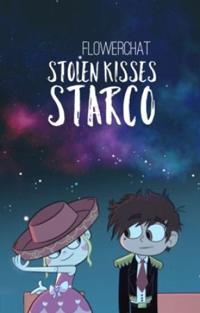 Stolen Kisses ~ Starco Fanfiction by bluegxlaxy