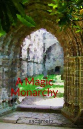 A Magic Monarchy by sadametz