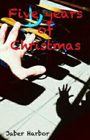 Five Years Of Christmas #Wattys2017 by Jaber_Harbor