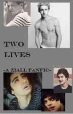 Two Lives     (- A Ziall Fanfic-) by AlfieSays