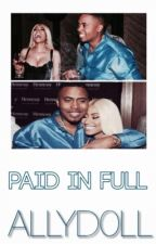 Paid In Full by ALLYD0LL