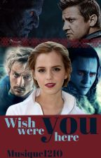 Wish you were here by Musique1210