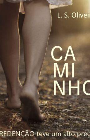 Caminho - Saga Redenção (Livro 1) by lanasoliv