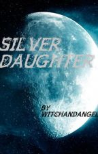 Silver Daughter by WitchandAngel