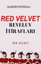 Red Velvet (ReveLuv) itirafları by Samimiyetsiz06