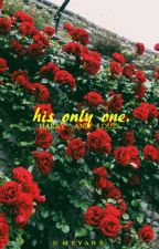 «His Only One |L.S|»  by omeyane