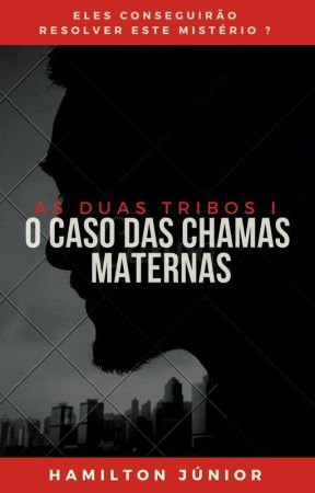 As Duas Tribos: O caso das chamas Maternas by Hajaxx7