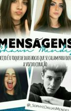 Mensagens || Shawn Mendes by dwllasgrier