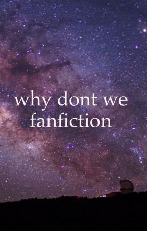 why dont we fanfiction by miles_aby124