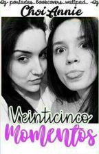 Veinticinco momentos  (Bárbara y Micaela) by ChoiAnnie
