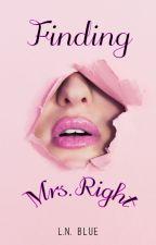 Finding Mrs. Right by LemonNavyBlue