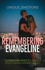Remembering Evangeline by unique_emotions