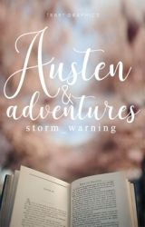 Austen & Adventures by storm_warning