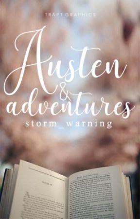 Austen & Adventures by storm_warning