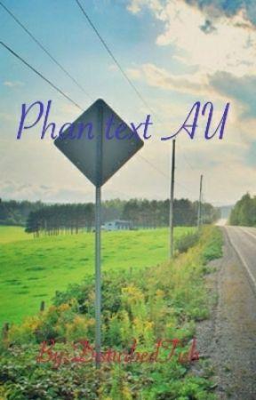 Phan text AU  by DisturbedFish