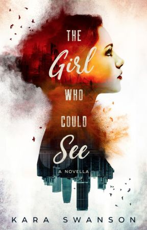 The Girl Who Could See by Kara_Author