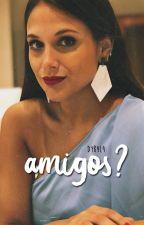 ¿ Amigos ?    Driussi by DYB4L4