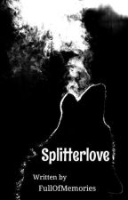 Splitterlove by FullOfMemories