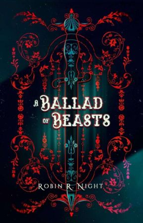 A Ballad of Beasts by Rosalie_TheDarkLady