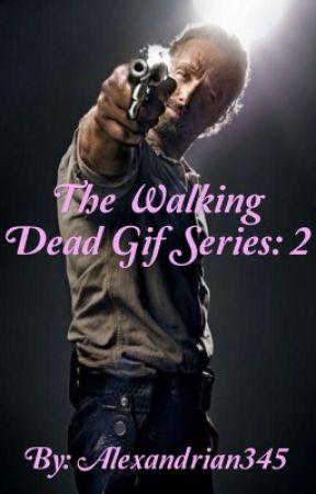 The Walking Dead Gif Series: 2  by Alexandrian345