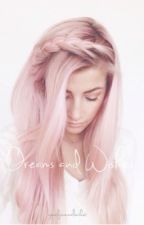 Dreams and Wishes by yourfaceinalocket
