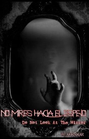 No mires hacia el espejo by AkiraMarbela