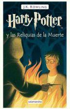 Harry Potter Y Las Reliquias De La Muerte. (Libro Orginal) by Voldy_potterhead