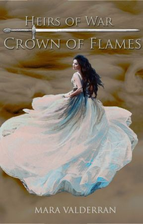 Heirs of War, Crown of Flames (2) by MaraValderran