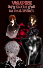 Vampire Knight: Un final distinto [AddOn] by KanaeEimi