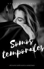 Somos Temporales  by nayarapgomez