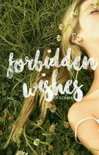 forbidden wishes • hs (editando) by ousomer
