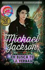 EN BUSCA DE LA VERDAD  (Sobre la muerte De MICHAEL JACKSON) Temporada #1 by Moonwalker-Vr