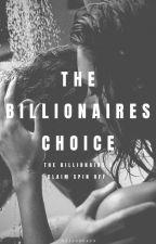 The Billionaire's Choice by ariesstarz