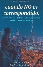Cuando No Es Correspondido by cuatrobellezas